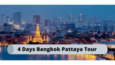 Best 4 Days Bangkok Pattaya Tour